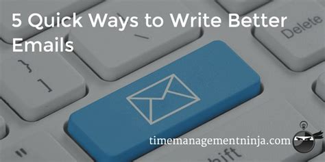 5 Ways To Be Nicer To Your by 5 Ways To Write Better Emails Time Management