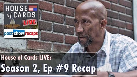 House Of Cards Recap Season 2 by House Of Cards Season 2 Episode 9 Review Chapter 22