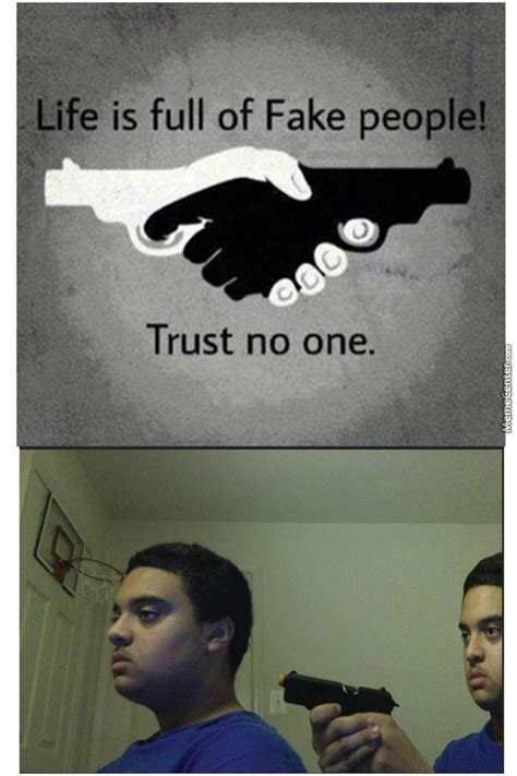 Trust No One Meme - trust nobody by haters meme center