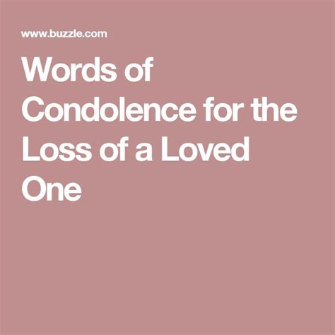 Words For Comforting A Loss Of Loved One by Best 20 Words Of Condolence Ideas On Message