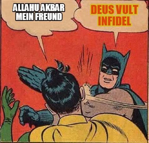 Deus Vult Memes - meme creator allahu akbar mein freund deus vult infidel meme generator at memecreator org