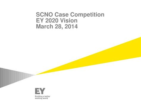 Ppt Scno Case Competition Ey 2020 Vision March 28 2014 2020 Vision Ppt Template Free