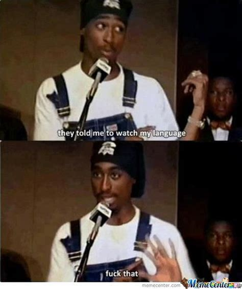Tupac Memes - tupac doesnt care by willk49 meme center