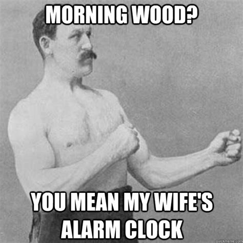 Sexual Memes Pics - overly manly man meme pinterest