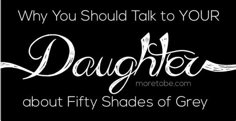 wann kommt fifty shades of grey why you should talk to your about fifty shades of