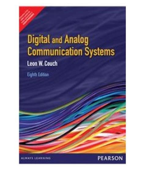 digital and analog communication systems couch digital and analog communication systems 8 e pb buy