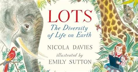 lots the diversity of kids book review review lots the diversity of life on earth