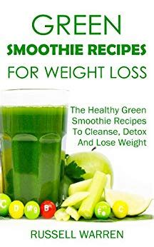 Green Smoothie Recipes For Weight Loss And Detox by Green Smoothie Recipes For Weight Loss The Healthy Green