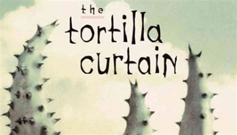 tortilla curtain part 3 sparknotes the tortilla curtain 28 sparknotes tortilla
