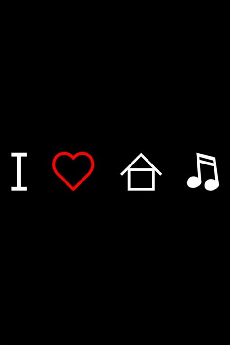 i love house music pics music iphone 4 wallpapers backgrounds pictures photos iphone 4 wallpaper i love