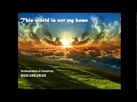 reji abraham this world is not home