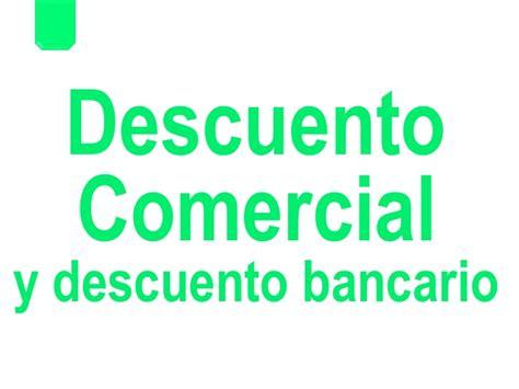 descuento comercial enciclopedia financiera descuento comercial y bancario