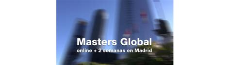 Master Of International Business Vs Mba by Mbas Y Masters Modalidad Global Esden Business School