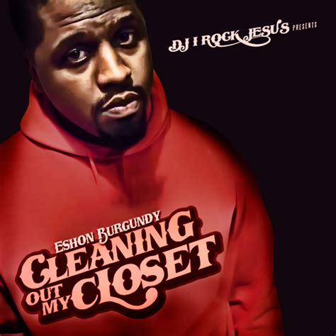 Cleaning Out Closet Album by Cleaning Out Closet Mixtape Eshon Burgundy