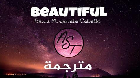 bazzi and camila lyrics bazzi beautiful ft camila cabello lyrics video