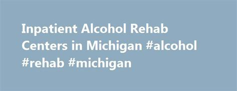 Detox Centers In Michigan by The 25 Best Rehab Ideas On