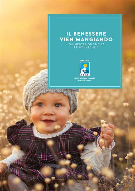 alimentazione prima infanzia l alimentazione nella prima infanzia 0 2 anni airc airc