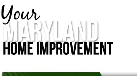 maryland home improvement source your source for