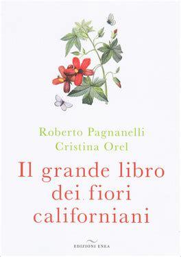 libro i fiori introduzione il grande libro dei fiori californiani
