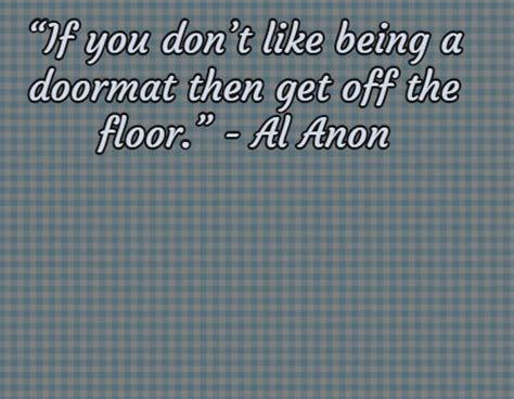 al anon doormat quote strong quotes 10 handpicked ideas to discover in quotes quotes stay strong and