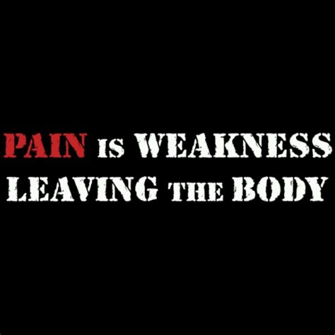 pain is weakness leaving the body tattoo is weakness leaving the marines this