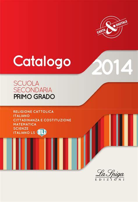 eli casa editrice issuu catalogo la spiga secondaria i grado 2014 by eli