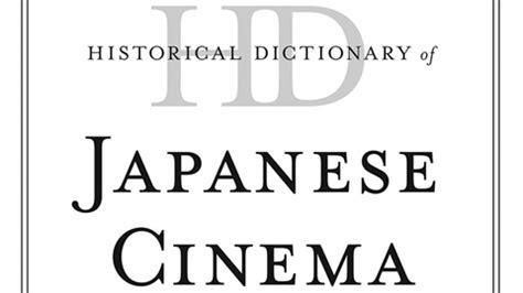 historical dictionary of horror cinema historical dictionaries of literature and the arts books midnight eye feature historical dictionary of japanese cinema