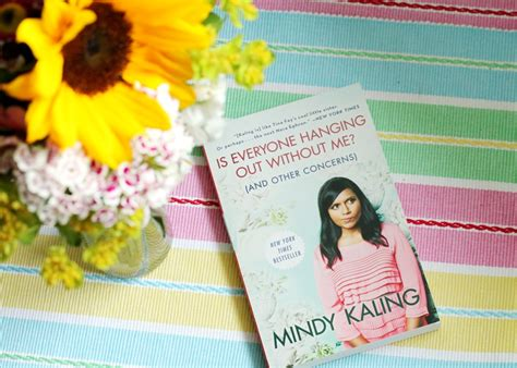 mindy kaling book books mindy kaling is everyone hanging out without me