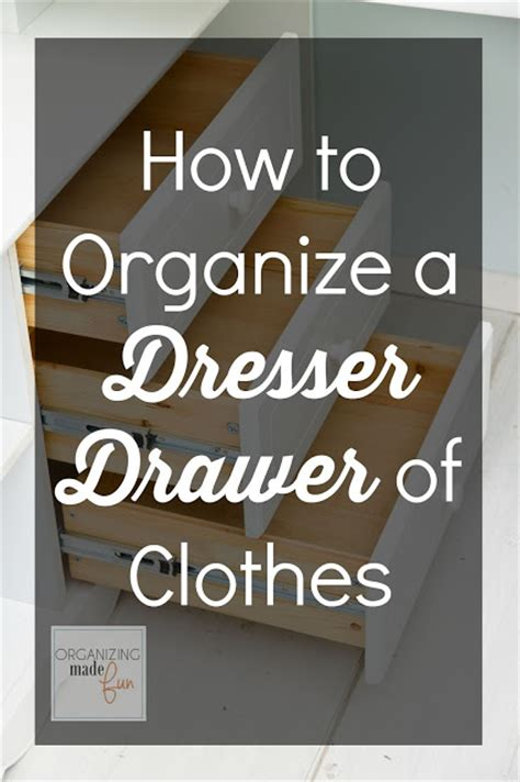 how to organize clothes without a dresser how to organize a dresser drawer of clothes organizing