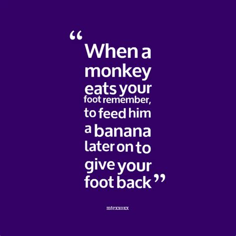 Remember When Blunt Ran That Guys Foot by Monkey Quotes Quotesgram