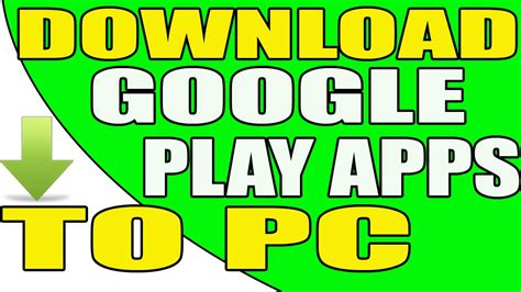 google play store app download how to download google play store apps directly to your