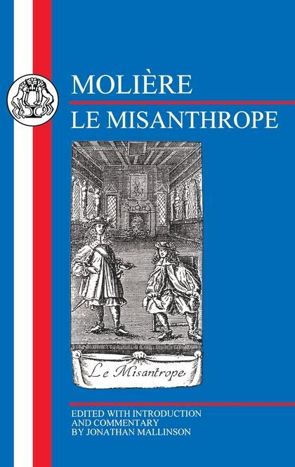 le misanthrope moli 232 re le misanthrope french texts moli 232 re bristol classical press