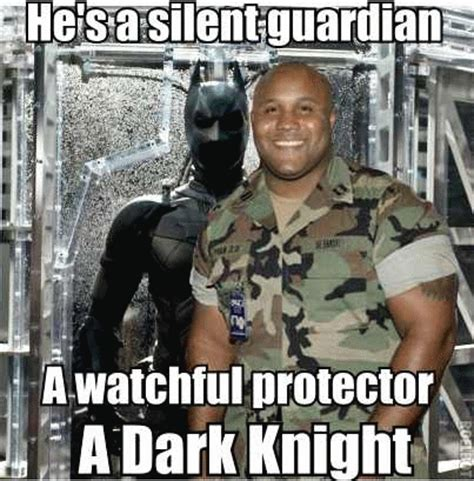 Dorner Meme - he s a silent guardian a watchful protector a dark knight