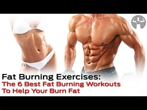 The Best Routine For Burning by Lose Burning Exercises The 6 Best Burning Workout