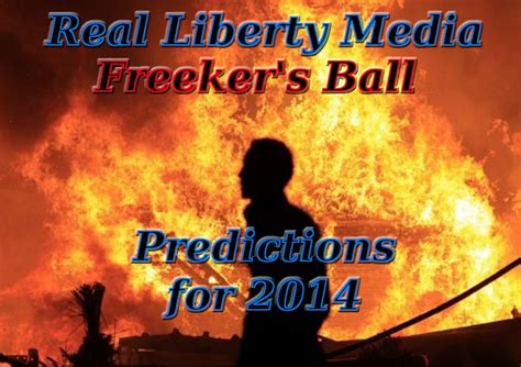 new years predictions for 2014 viser freeker s 2014 prediction show real liberty media