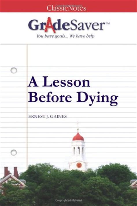 A Lesson Before Dying Essay by Gradesaver Tm Classicnotes A Lesson Before Dying