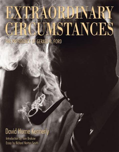 beasts of extraordinary circumstance a novel books extraordinary circumstances the presidency of gerald r