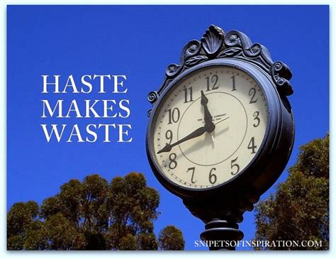 Haste Makes Waste by Snippets Of Inspiration Haste Makes Waste