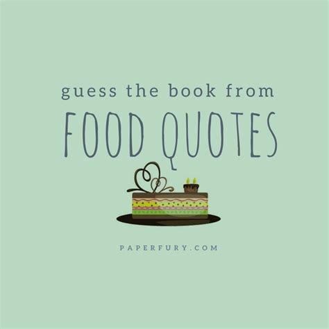 Food Quotes New Menus New Teas And Food Quote Quizzes Alison S