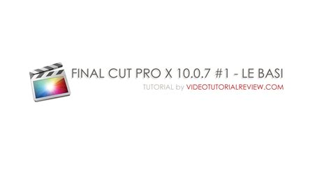 tutorial final cut pro x 10 1 tutorial final cut pro x 10 0 7 1 le basi video