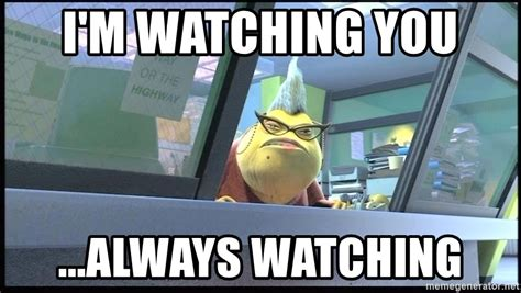 I M Watching You Meme - i m watching you always watching roz monsters inc