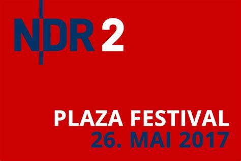 Erste Acts F 252 Rs Ndr 2 Plaza Festival 2017 Stagr