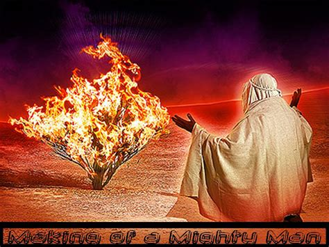 the making of a mighty man moses exodus 3 4 burning
