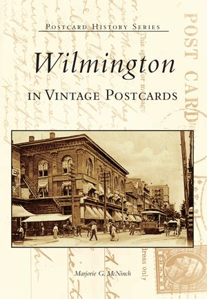 Wilmington In Vintage Postcards By Marjorie G Mcninch