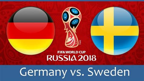 germany vs sweden live world cup 2018