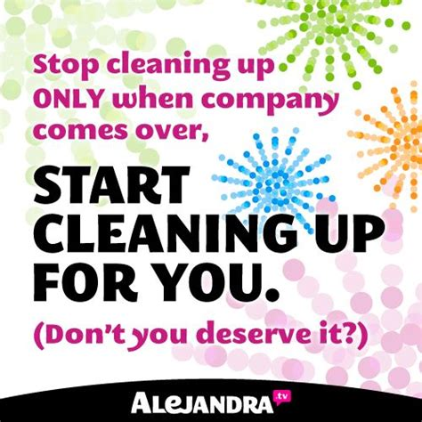 stop cleaning up only when company comes