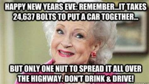 Funny New Years Eve Memes - betty white humor funny new years eve funny sayings and