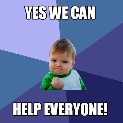 Yes We Can Meme - meme creator yes we can help everyone meme generator at