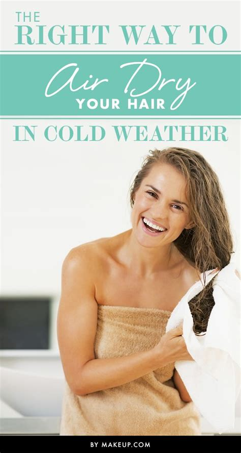 Drying Hair Cold Or the right way to air your hair in cold weather cold weather the winter and to