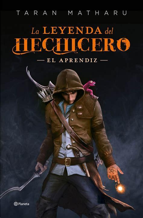 la leyenda del hechicero 8408177095 la estanter 237 a de cho la leyenda del hechicero el aprendiz